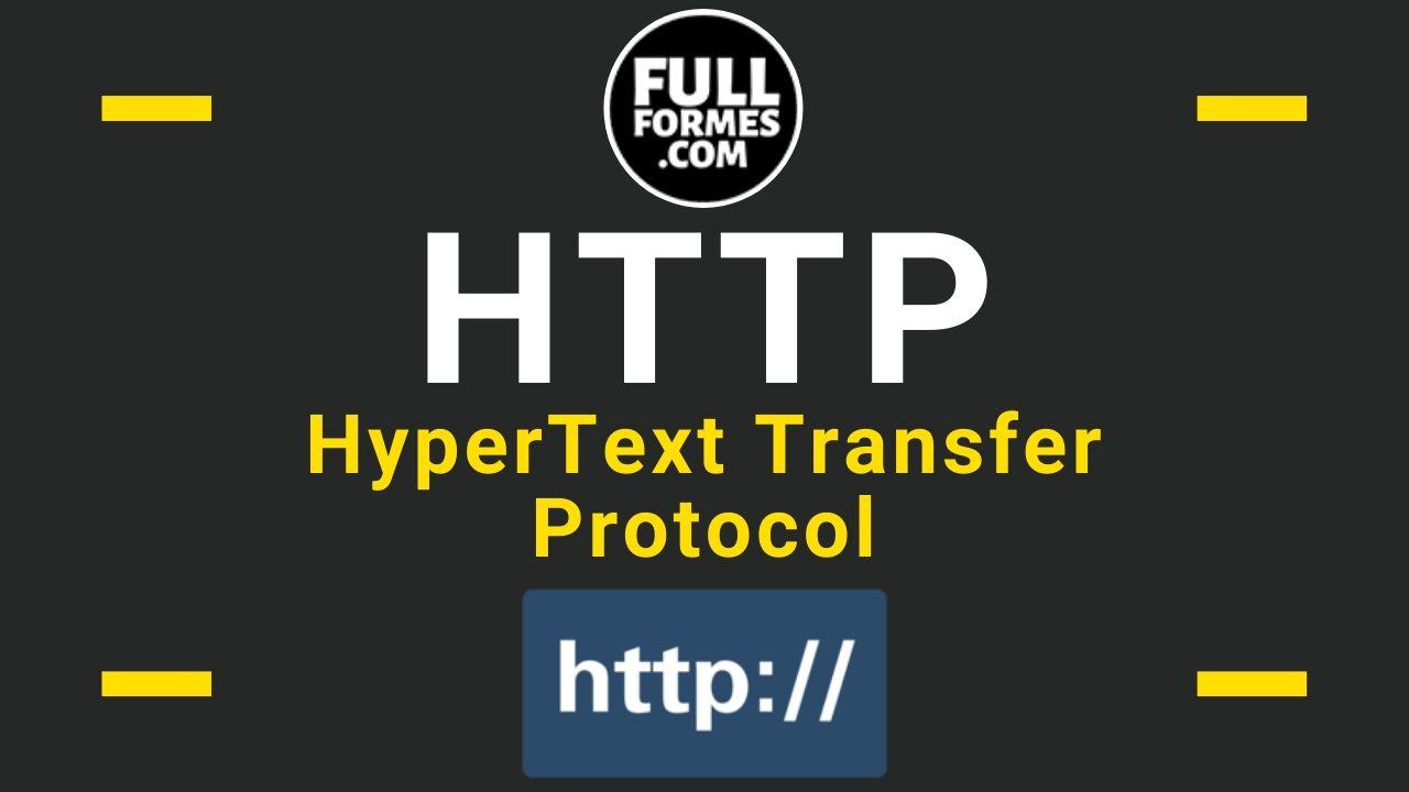 HTTP Full Form is HyperText Transfer Protocol