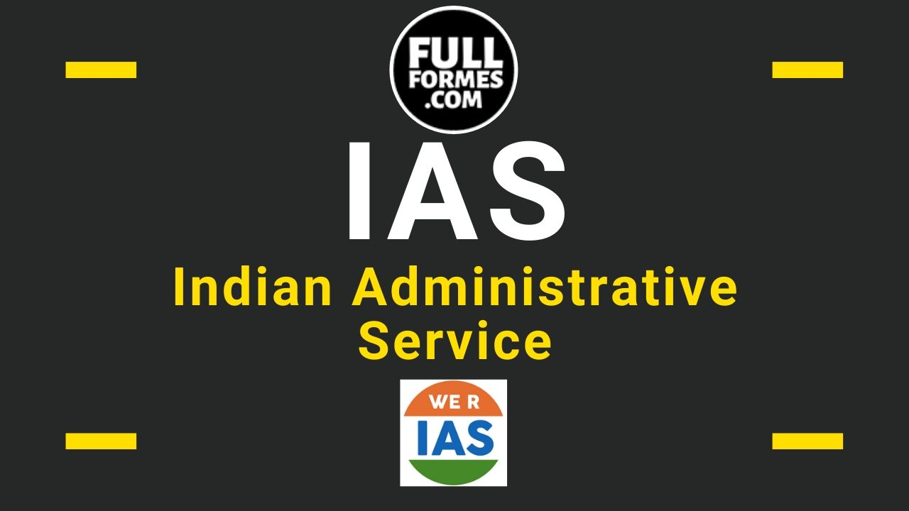 IAS Full Form | Indian Administrative Service