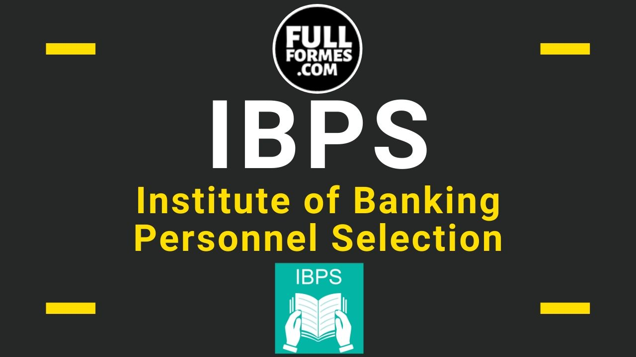 IBPS Full Form is Institute of Banking Personnel Selection