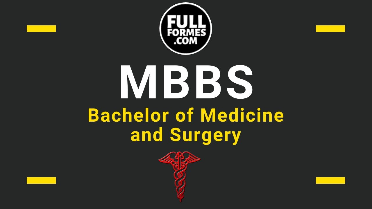 MBBS Full Form is Bachelor of Medicine and Surgery