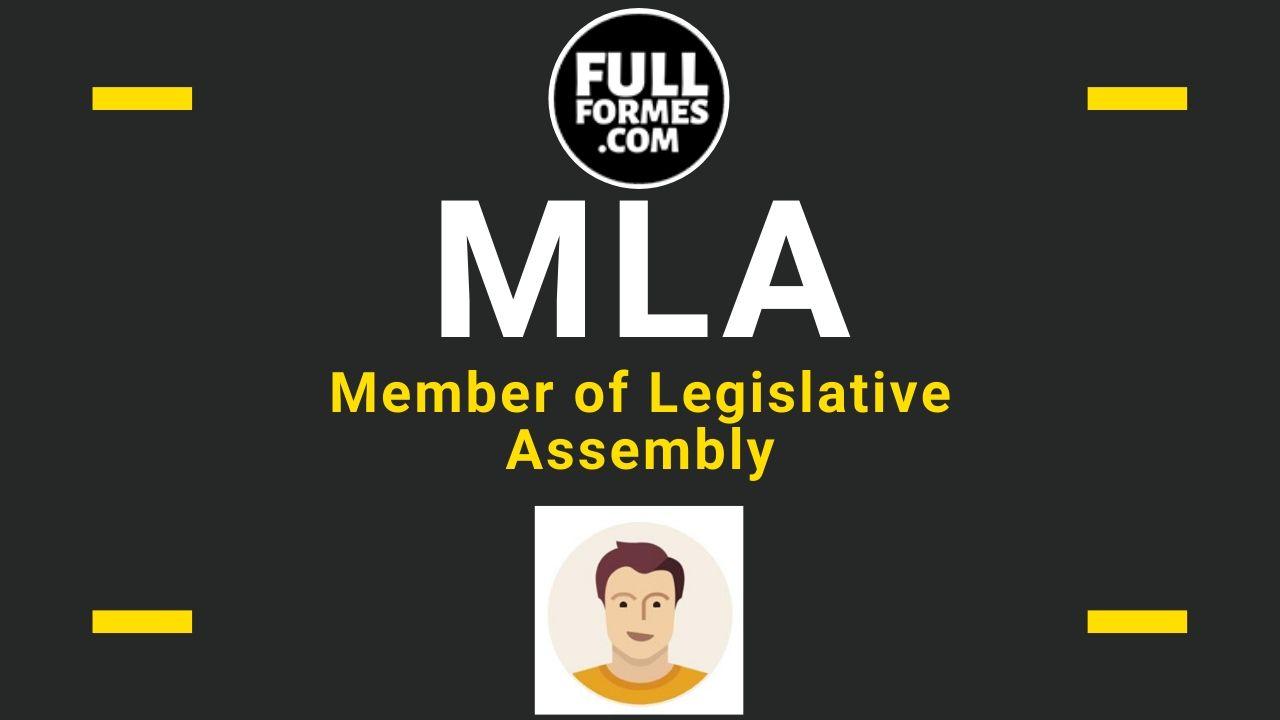 MLA Full Form is Member of Legislative Assembly